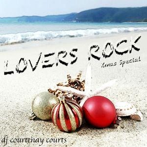 LOVERS ROCK - XMAS SPECIAL - DJ COURTENAY COURTS