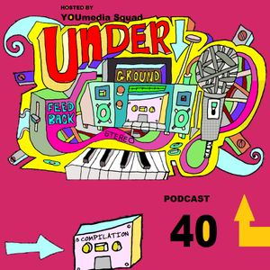 Underground Feed Back Stereo Podcast 40 (Hosted by YOUmedia Squad)
