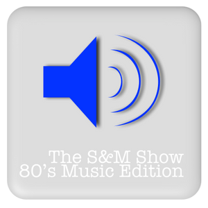 The S&M Show 165 - 80's Music Edition - B Sides