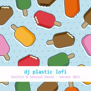 Plastic Lofi - soulful&house - Verano 2011
