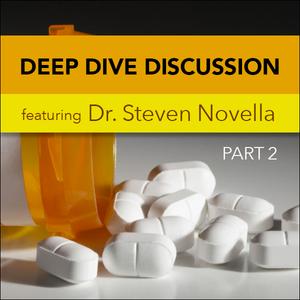 Episode 473: Opioid Crisis Part 2 (with Dr. Steven Novella)