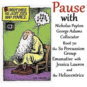 Pause with Nicholas Payton, George Adams, Collocutor, So Percussion, Emanative and the Heliocentrics