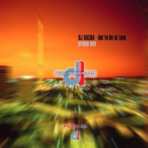 DJ Dacha - Got To Be In Love - DL022