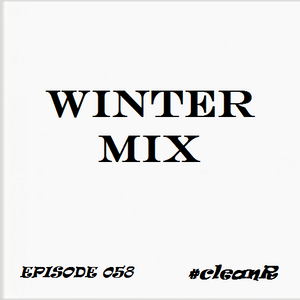 #cleanR Episode 058 - Winter Mix