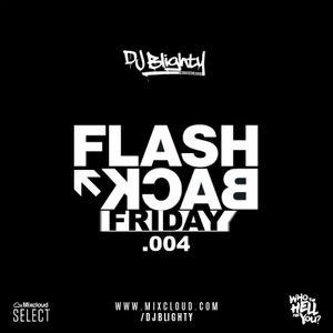 Flashback Friday.004 // Old School R&B & Hip Hop // Instagram: djblighty