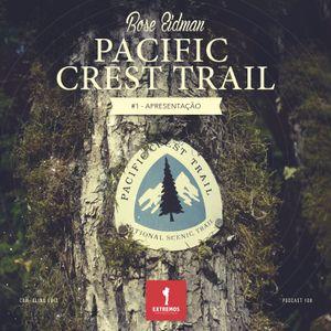 108 - Pacific Crest Trail #1 - Apresentação