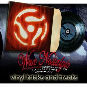 Wax Nostalgic #75: Vinyl Tricks and Treats =D