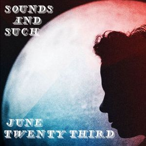 June 23rd Show - Sounds and Such