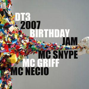 DT3 Birthday Jam 2007 Feat. Mc Snype, Griff & Necio