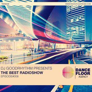DJ GoodRhythm - The Best RadioShow | Episode 8 | Supported by Rádio Tuga Team ♫