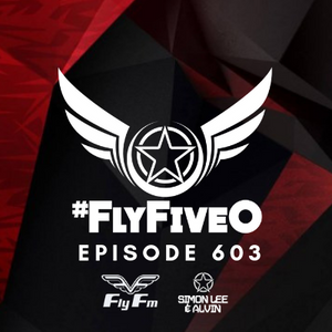 Simon Lee & Alvin - Fly Fm #FlyFiveO 603 (04.08.19)