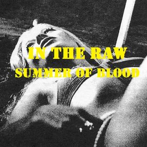 In The Raw - Summer of Blood