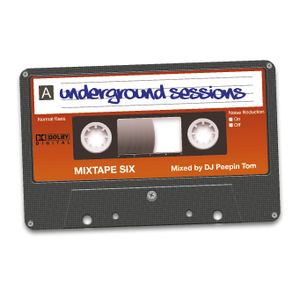 Underground Sessions Mixtape 6 Mixed By DJ Peepin tom