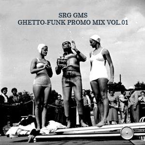 SRG GMS - Ghetto-Funk Promo Mix Vol.01