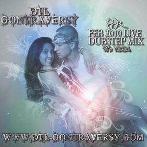 D.T.L ContrAversY Live Dub Step Mix Feb 2010