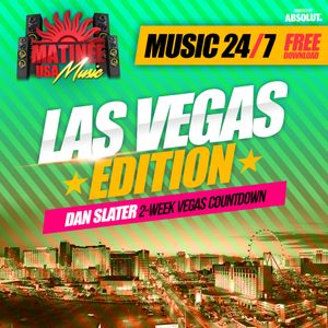 Matinee USA Music 24/7 - Las Vegas Edition - DAN SLATER - Peak Hour Set