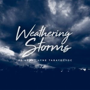 Weathering Storms: The ABC's of Facing Life's Challenges - Kenny Lyne Tabayocyoc