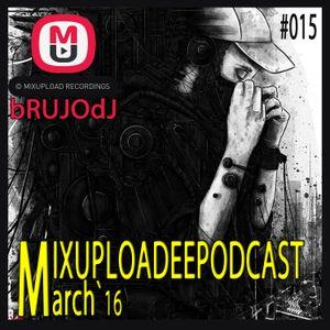 bRUJOdJ - Mixupload Deep Podcast #015 (March 2016)