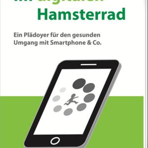 """Hörprobe aus """"Im digitalen Hamsterrad"""""""