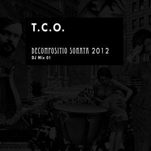 T.C.O. - Decompositio Sonata 2012 DJ Mix 01