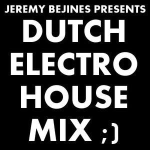 Jeremy Bejines Presents... Dutch Electro House Mix 2012
