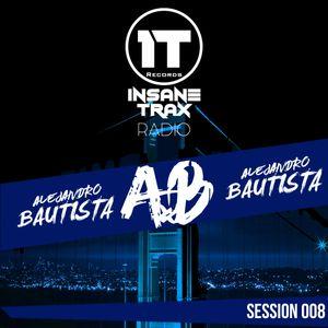 Insane Trax Radio - Session 008 ( Alejandro Bautista Guest Mix )