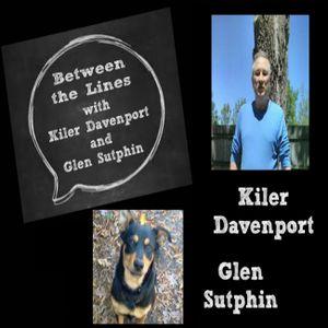 Between The Lines with Kiler Davenport and Glen Sutphin Episode #44