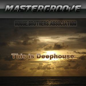 Mastergroove`s - This is Deephouse