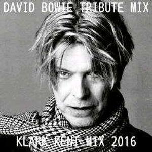 DavidBowieTributeMix.2016 .klarkkent mixxxx