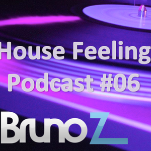House Feeling Podcast #06