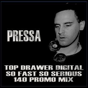 Pressa -Top Drawer Digital - So Fast So Serious -140 Jungle Promo Mix