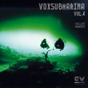 Vox Submarina Vol. 4 - Chillout Moments
