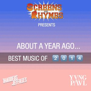 Thaddeus Jeffries & YVNG PAVL- Best Music of 2014 Mix (About A Year Ago)