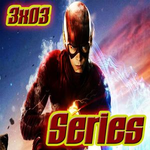 3x03 - Series: The Flash | Legends of Tomorrow