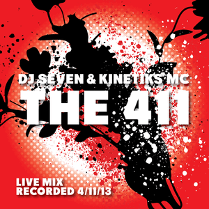 Seven & Kinetiks MC • The 411 • 4/11/13