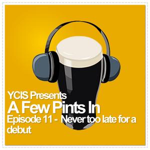 A Few Pints In - Episode 11