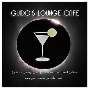 Guido's Lounge Cafe Broadcast 0160 Total Eclipse (20150327)