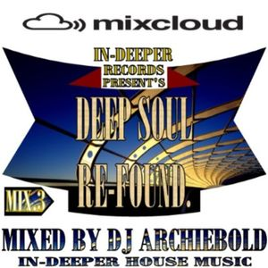 Deep Soul Re-Found Mix.3 Mixed By Dj Archiebold