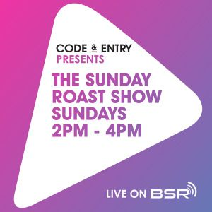 Code & Entry Presents - The Sunday Roast Show - 12th May 2019
