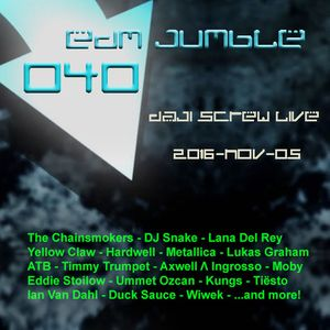 EDM Jumble 040 - Daji Screw live 2016-11-05