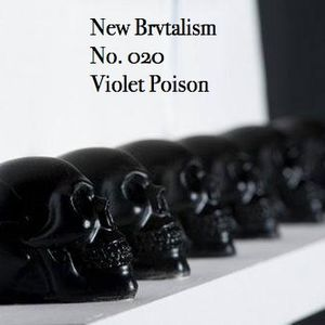 New Brvtalism No. 020 - Violet Poison