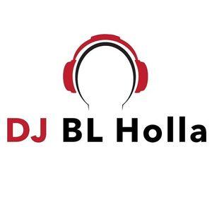 DJ BL Holla New Mix 10-22-17