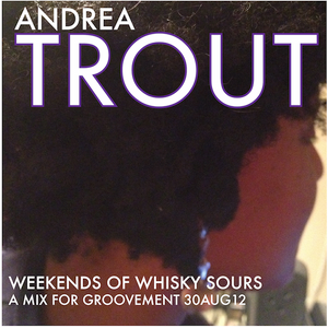 ANDREA TROUT: Weekends of Whisky Sours // 30AUG12