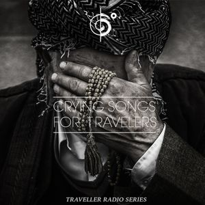 Crying Songs For Travelers