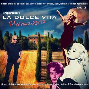 DJ Nightrocker's La Dolce Vita-Mixtape: Vol.3 - Primavera