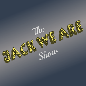 The Jack We Are Show ep.5