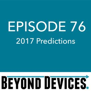 Episode 76 – 2017 Predictions and 2016 Predictions Review