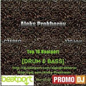 Aleks Prokhorov - Top 10 Beatport DRUM & BASS