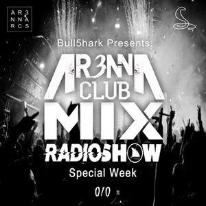 AR3NNA CLUB MIX RadioShow [010]