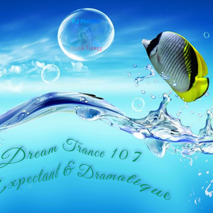Dream Trance 107 - Expectant & Dramatique